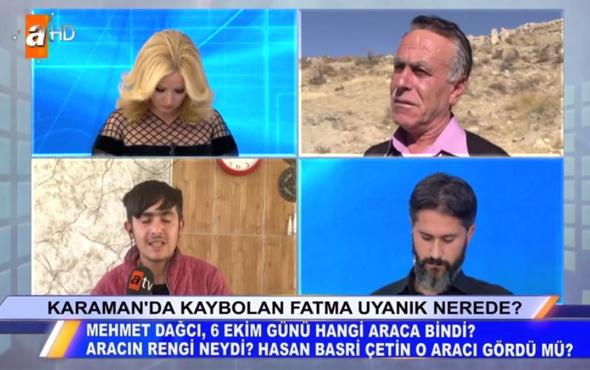 Müge Anlı Fatma Uyanık olayı kim doğru söylüyor Mehmet Dağcı'nın iddiası
