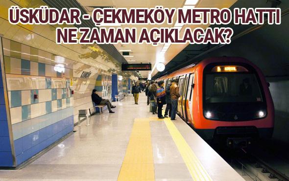 Üsküdar Çekmeköy metro hattı ne zaman açılacak son durum ne?
