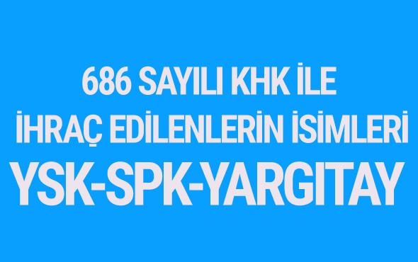 686 sayılı KHK ihraç listesi - SPK - Yargıtay - YSK - TOKİ