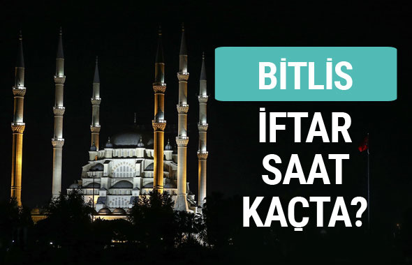 Bitlis iftar vakti İmsakiye sahur saatleri