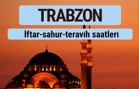 Trabzon iftar ve sahur vakti ile teravih saatleri