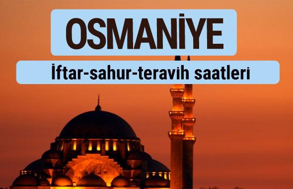 Osmaniye iftar ve sahur vakti ile teravih saatleri