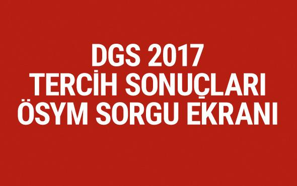 2017 DGS tercih sonuçları ÖSYM sorgu ekranı