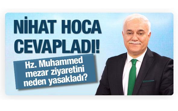 Nihat Hatipoğlu: Hz Muhammed (S.A.V) kabir ziyaretini neden yasakladı?