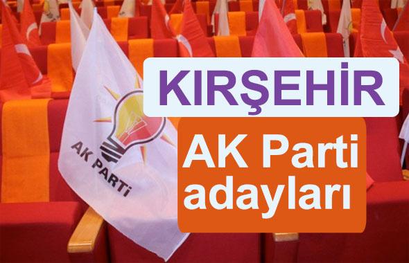 AK Parti Kırşehir milletvekili adayları kimler 2018 listesi