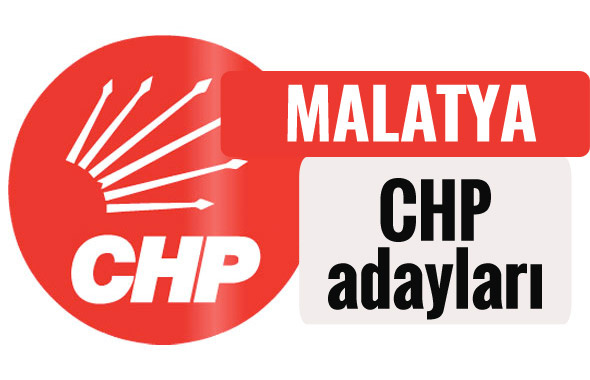CHP Malatya milletvekili adayları kimler 2018 listesi