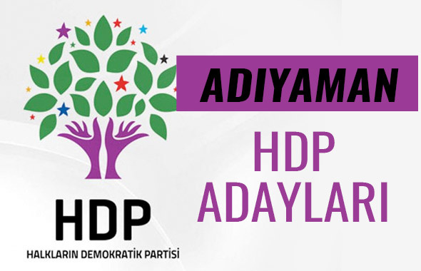 HDP Adıyaman milletvekili adayları 27. dönem listesi