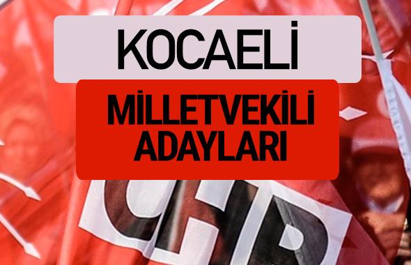 CHP Kocaeli milletvekili adayları isimleri YSK kesin listesi