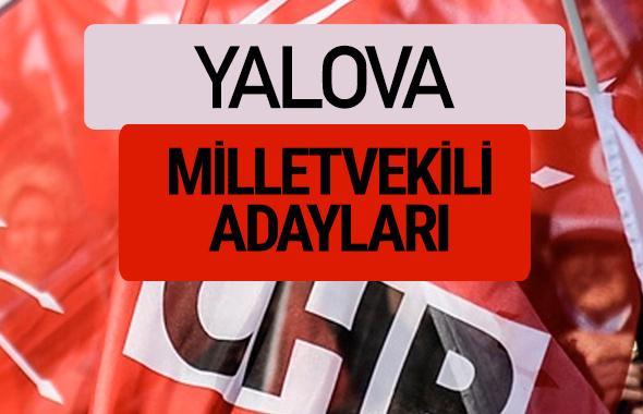CHP Yalova milletvekili adayları isimleri YSK kesin listesi