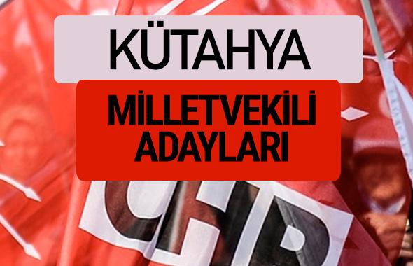 CHP Kütahya milletvekili adayları isimleri YSK kesin listesi