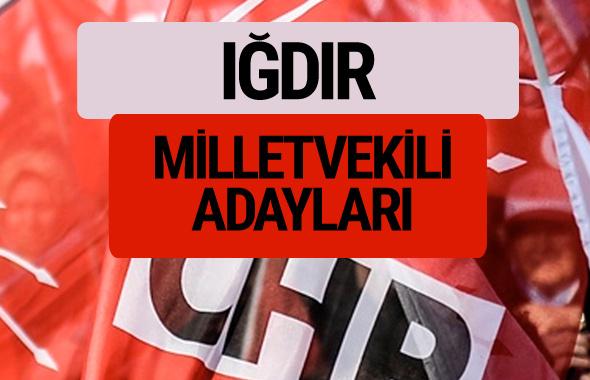 CHP Iğdır milletvekili adayları isimleri YSK kesin listesi