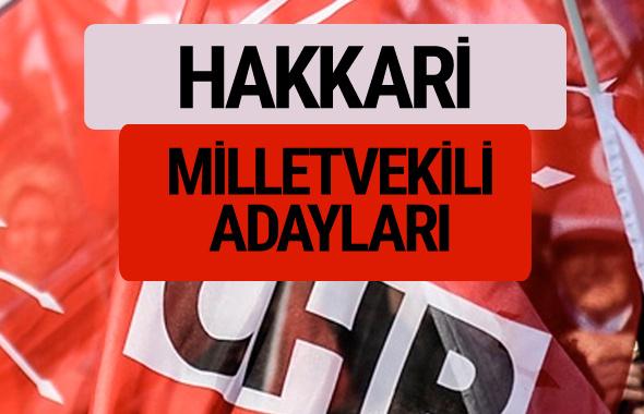 CHP Hakkari milletvekili adayları isimleri YSK kesin listesi
