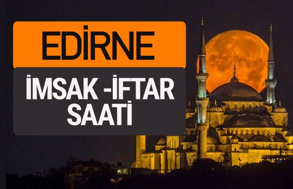 Edirne imsak vakti iftar sahur saatleri -Sabah akşam ezanı kaçta?