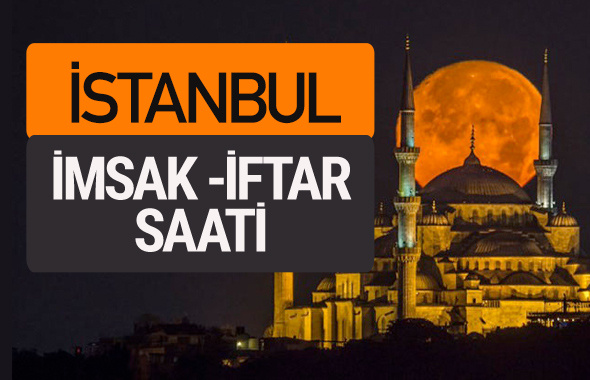 İstanbul imsak vakti iftar sahur saatleri -Sabah akşam ezanı kaçta?