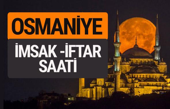 Osmaniye imsak vakti iftar sahur saatleri -Sabah akşam ezanı kaçta?