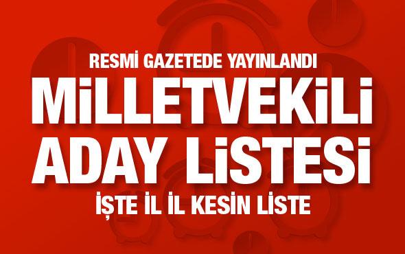 24 Haziran seçimleri milletvekili kesin aday listesi! İl il sıralama...