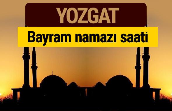 Yozgat bayram namazı vakti kaçta 2018 diyanet saatleri