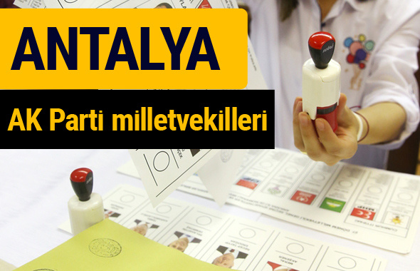 AK Parti Antalya Milletvekilleri 2018 - 27. dönem AKP isim listesi