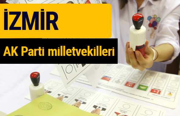 AK Parti İzmir Milletvekilleri 2018 - 27. dönem AKP isim listesi
