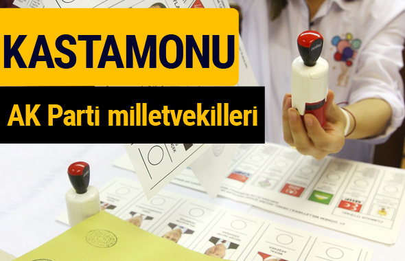 AK Parti Kastamonu Milletvekilleri 2018 - 27. dönem AKP isim listesi