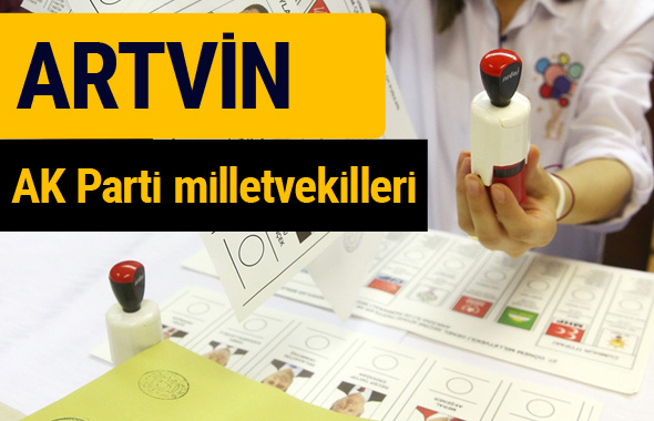 AK Parti Artvin Milletvekilleri 2018 - 27. dönem AKP isim listesi