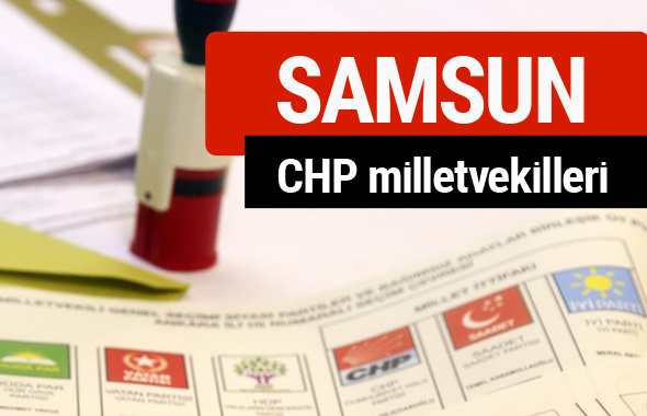 CHP Samsun Milletvekilleri 2018 - 27. dönem Samsun listesi