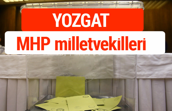 MHP Yozgat Milletvekilleri 2018 -27. Dönem listesi