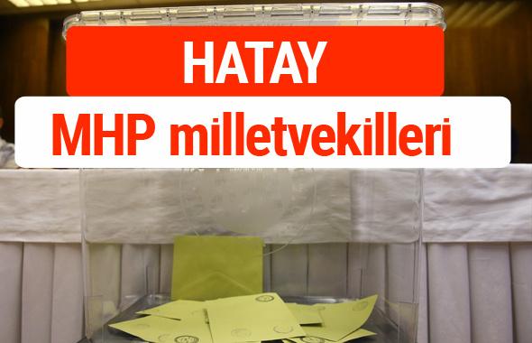 MHP Hatay Milletvekilleri 2018 -27. Dönem listesi