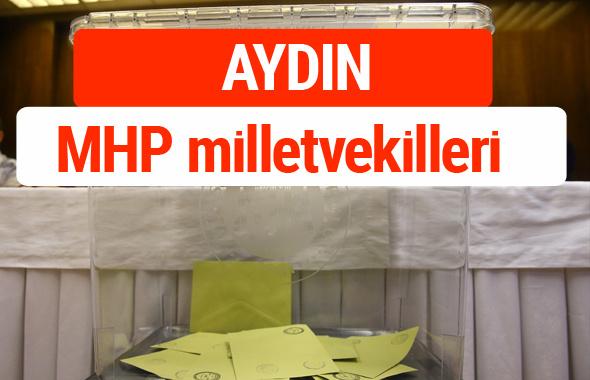MHP Aydın Milletvekilleri 2018 -27. Dönem listesi