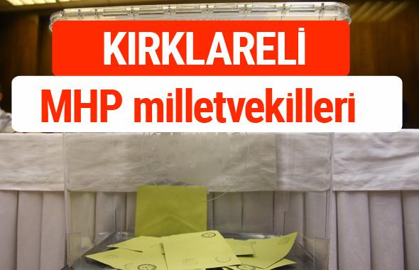 MHP Kırklareli Milletvekilleri 2018 -27. Dönem listesi