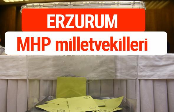 MHP Erzurum Milletvekilleri 2018 -27. Dönem listesi