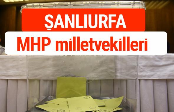 MHP Şanlıurfa Milletvekilleri 2018 -27. Dönem listesi