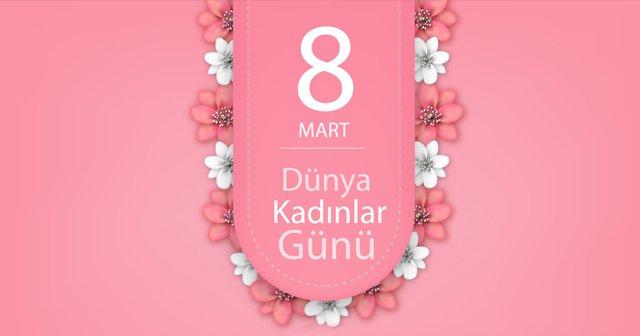 8 Mart Kadınlar Günü ne zaman 2019 hangi güne denk geliyor