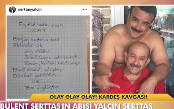 Bülent Serttaş'ın abisi Yalçın Serttaş'tan şok sözler! İki elim yakanda