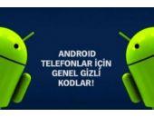 Android telefon ekranına bunları yazınca...