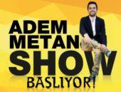 'Adem Metan Show' Alem FM'de