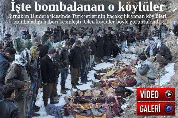 Savaş uçakları Şırnak'ın Uludere ilçesinde bağlı Ortasu köyünde kaçakçılık yapan sivilleri bombaladı