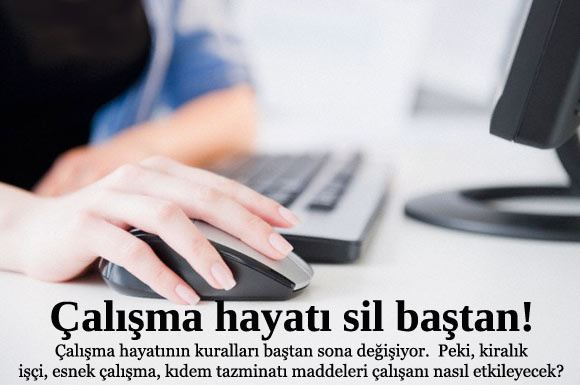 Türkiye, esnek çalışma, kıdem tazminatı ve Cumhurbaşkanı Abdullah Gül tarafından veto edilen 'kiralık işçi' yasasına ilişkin yeni çalışmalara dikkat kesildi