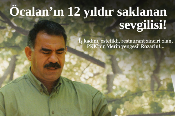 PKK lideri Abdullah Öcalan'ın sevgilisi tam 12 yıl sonra ortaya çıktı