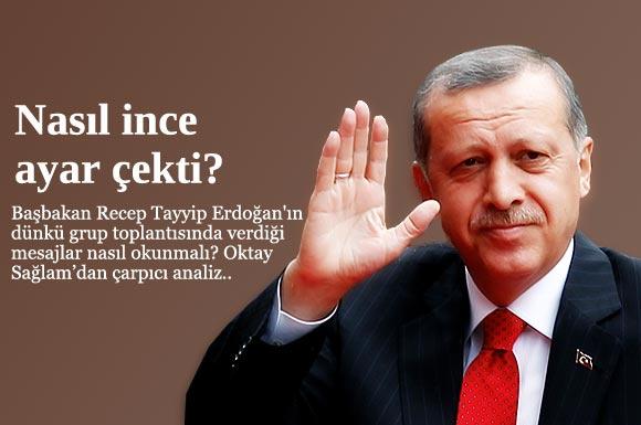 Başbakan Recep Tayyip Erdoğan'ın dünkü grup toplantısında verdiği mesajlar nasıl okunmalı?