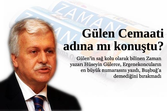 Fethullah Gülen'in sağ kolu olarak bilinen Zaman yazarı Hüseyin Gülerce, Ergenekoncuların en büyük numarasını yazdı