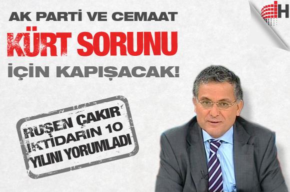 'Cemaat ve AKP Kürt sorunu için kapışacak'