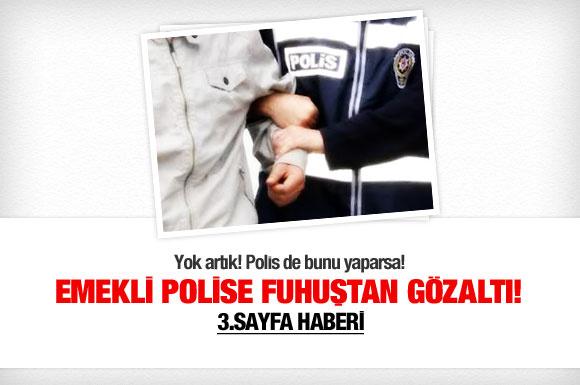 Emekli polis ve eşi fuhuştan gözaltında!