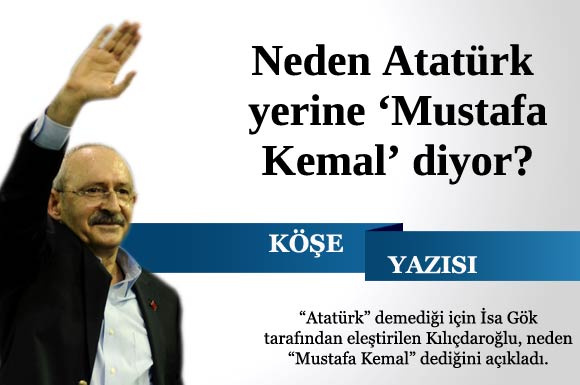 Mustafa Kemal Chp Mustafa Kemal Dediği Için Isa