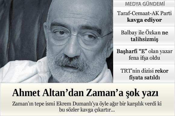 AK Parti ile kapışan Taraf, bu kez Zaman ile kavgaya girdi. Ahmet Altan'dan, Ekrem Dumanlı'nın dünkü yazısına ağır bir karşılık geldi.