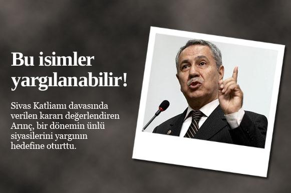 Sivas davasının zaman aşımına uğrayarak sonuçlandırılmasına bir yorumda Başbakan Yardımcısı Bülent Arınç'tan geldi