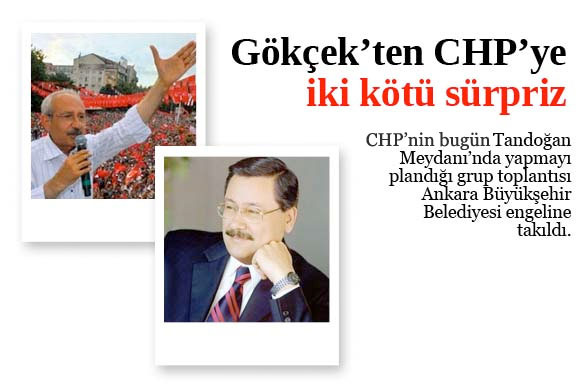 Gökçek'ten CHP'ye iki kötü sürpriz
