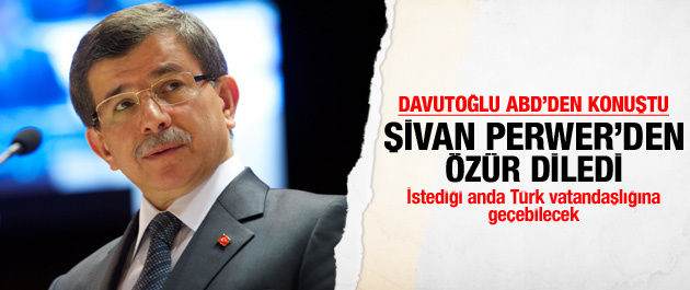 Davutoğlu Şivan Perwer'den özür diledi
