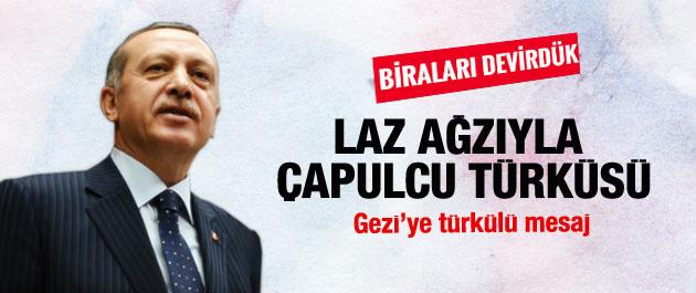 Erdoğan'dan Laz ağzıyla çapulcu türküsü
