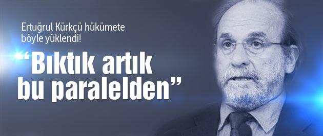 Ertuğrul Kürkçü'den paralel isyanı